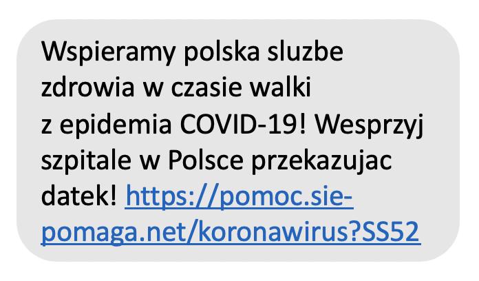FaÅ'szywy SMS otreÅ›ci: Wspieramy polska sluzbe zdrowia wczasie walki zepidemia COVID-19! Wesprzyj szpitale wPolsce przekazujac datek! https://pomoc.sie-pomaga[.]net/koronawirus?SS52